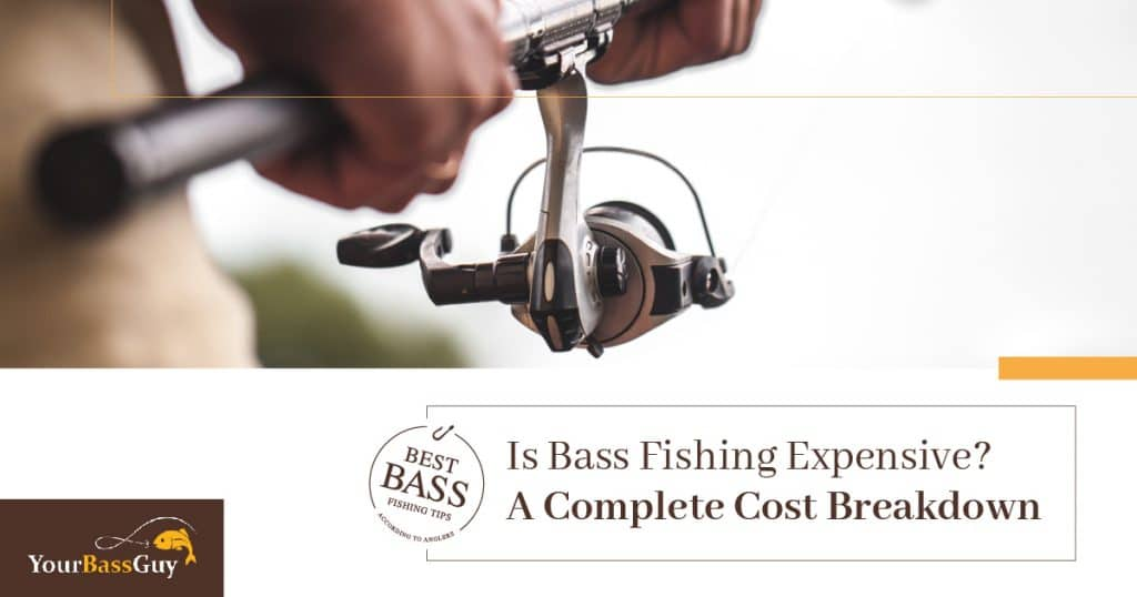 Is Bass Fishing Expensive?