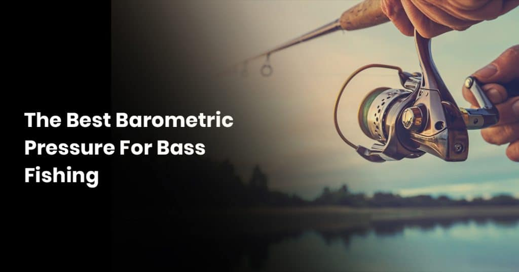 The Best Barometric Pressure For Bass Fishing