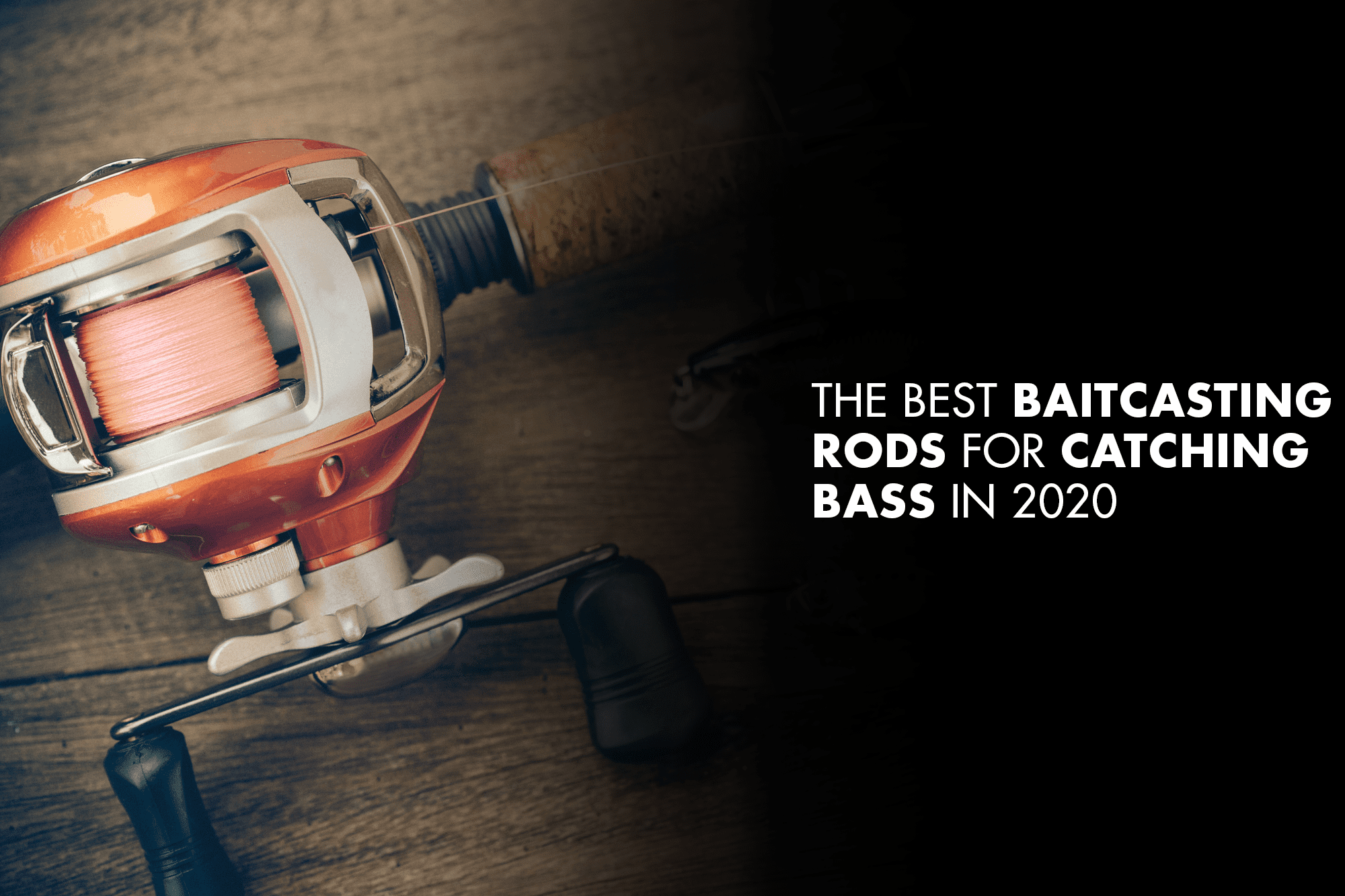 The Best Baitcasting Rods for Catching Bass in 2020