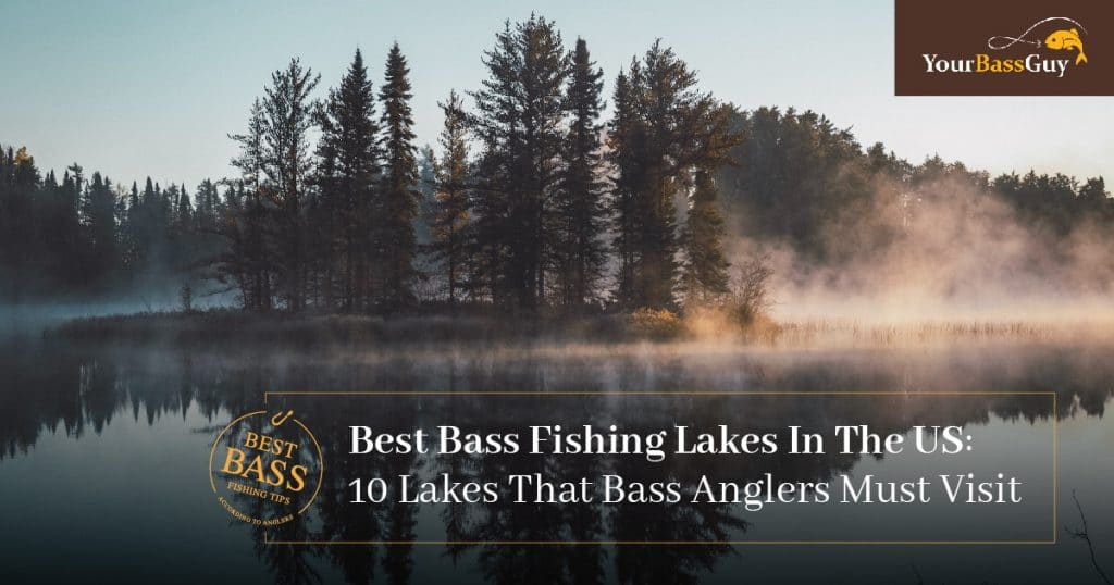 Best Bass Fishing Lakes