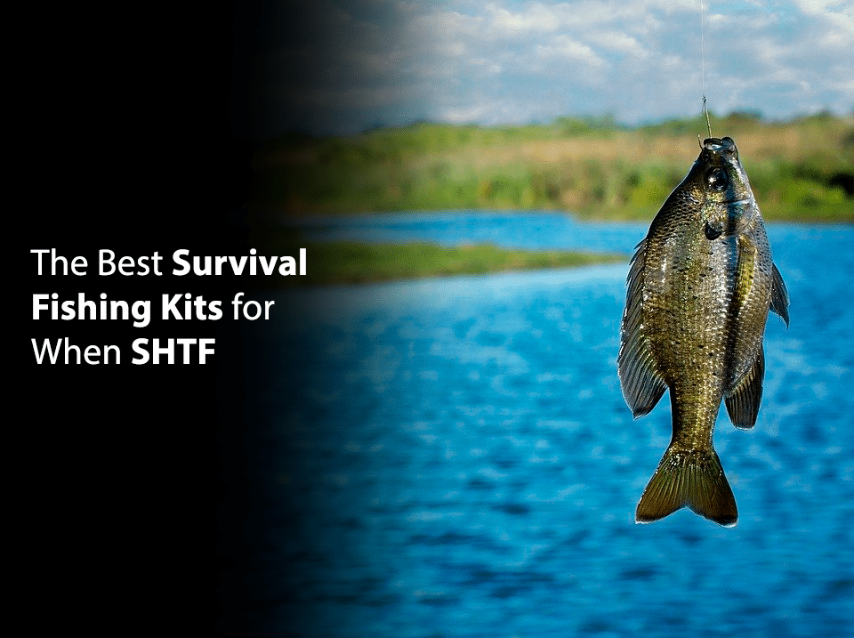 The Best Survival Fishing Kits for When SHTF