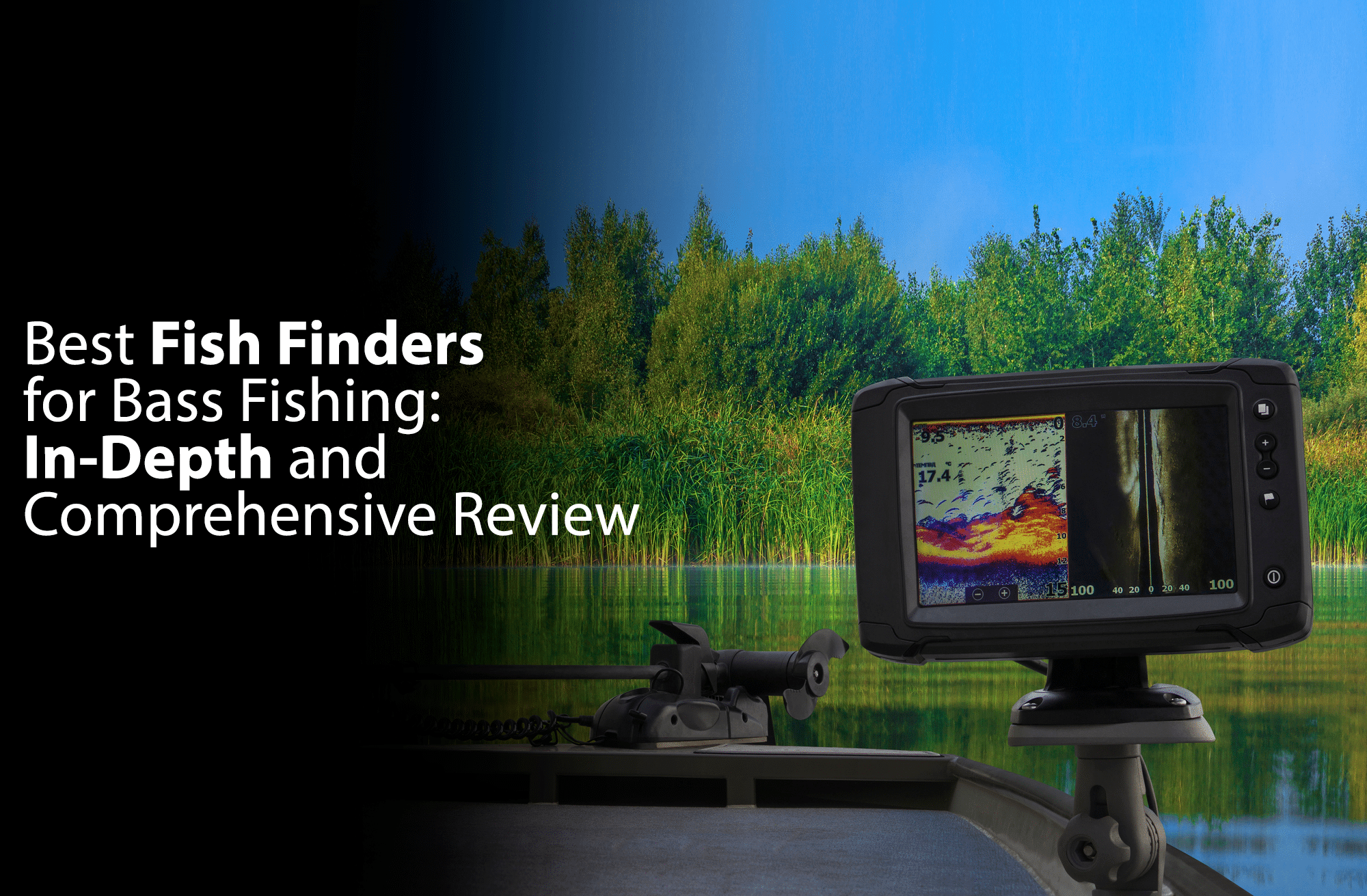 Best Fish Finders for Bass Fishing: In-Depth and Comprehensive Review