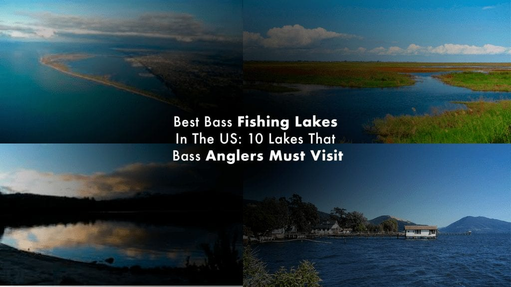 Best Bass Fishing Lakes In The US: 10 Lakes That Bass Anglers Must Visit