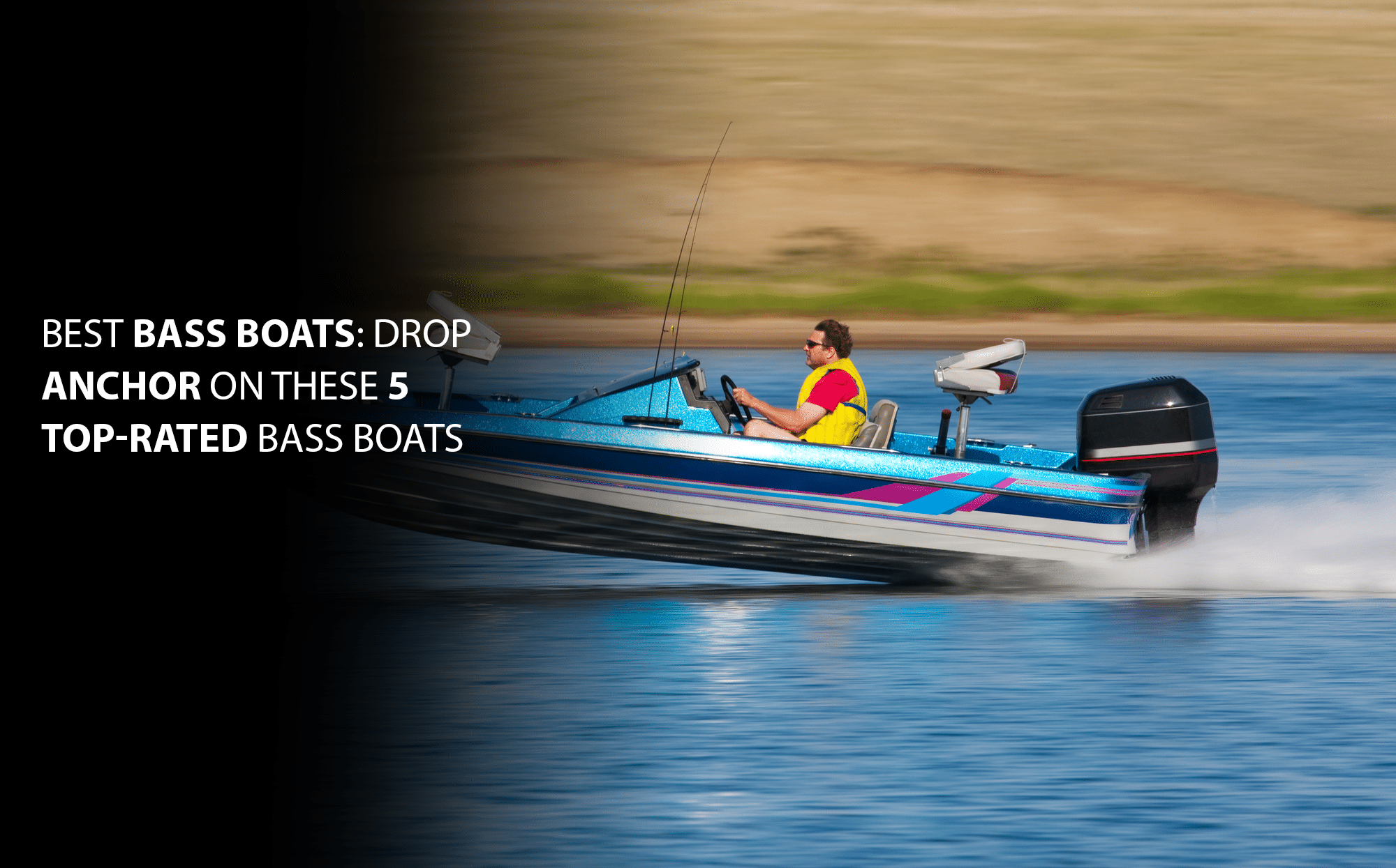 Best Bass Boats: Drop Anchor on these 5 Top-Rated Bass Boats