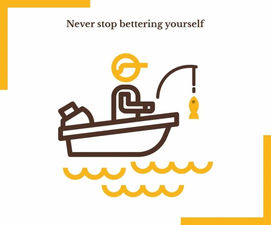 NEVER STOP BETTERING YOURSELF